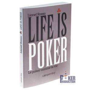 Life is Poker – par Lionel Rosso – 187 pages - Edition Calmann Lévy