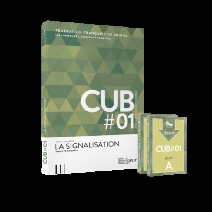 Cahier de l'Université du Bridge CUB 1 : La Signalisation