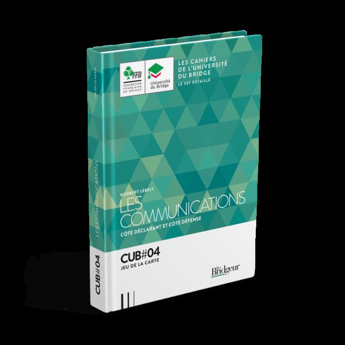Cahier de l'Université du Bridge CUB 4 : Les communications