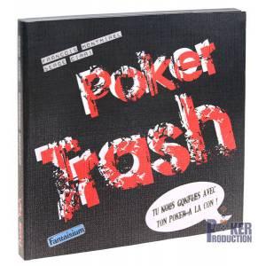 Poker Trash – par François Montmirel et Serge Cirri – 208 pages – Editions Fantaisium