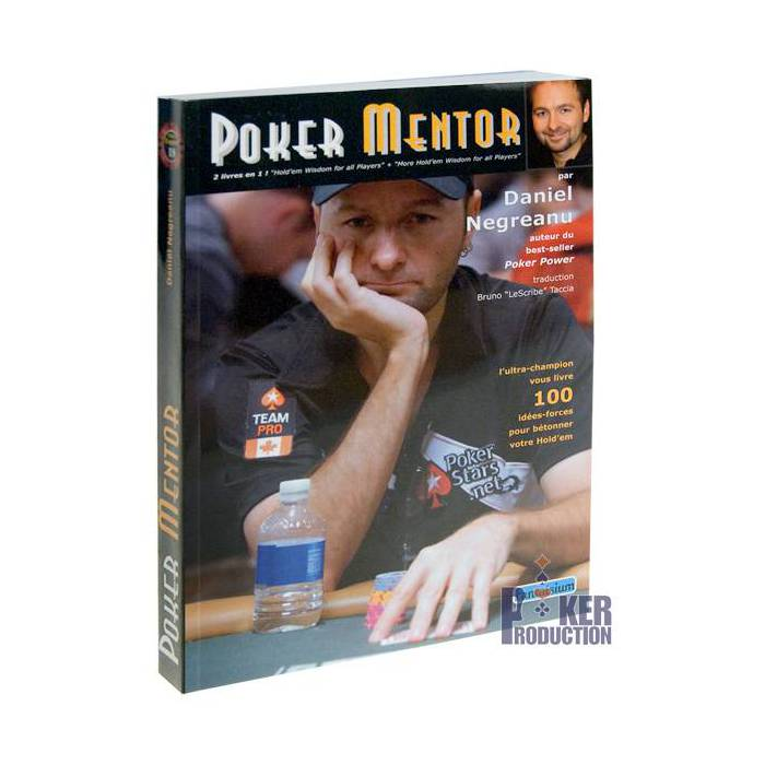 Poker Mentor - par Daniel Negreanu - 352 pages - Edition Fantaisium