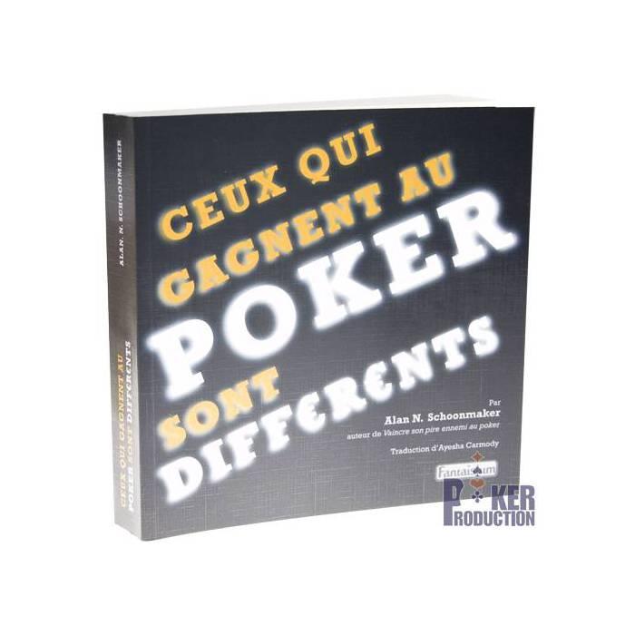 Ceux qui gagnent au poker sont différents – par Alan N. Schoonmaker - 320 pages – Edition Fantaisium